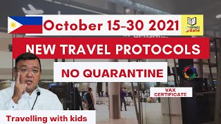 New Philippines Travel Protocol | No Quarantine | October 15 to 30 2021