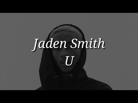Jaden Smith - U (Lyrics)