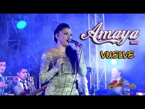 AMAYA HNOS - VUELVE [ OFICIAL 2017 ] ᴴᴰ