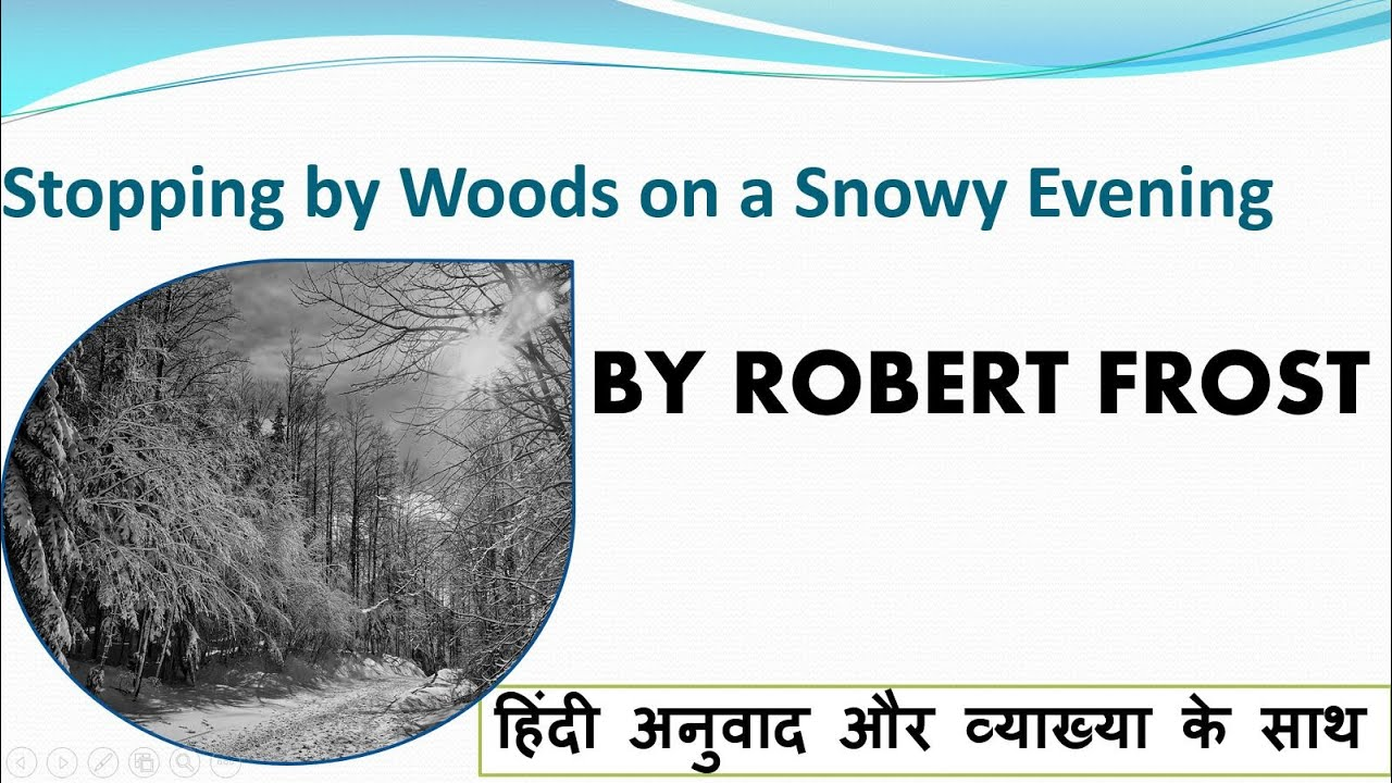 Stopping By Woods On A Snowy Evening Hindi Translation And Summary  Stopping By Woods On A Snowy Evening Hindi Translation And Summary