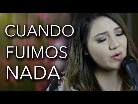 Cuando fuimos nada / Joss Favela / Marián Oviedo (cover)