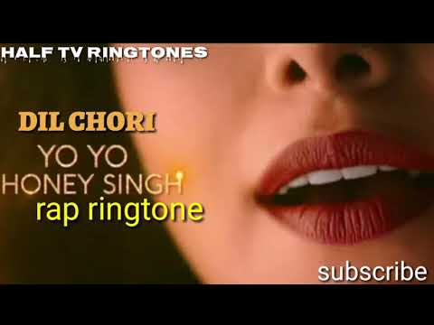 Dil chori ringtone | yo yo honey Singh new rap | latest 2018 Hindi ringtone