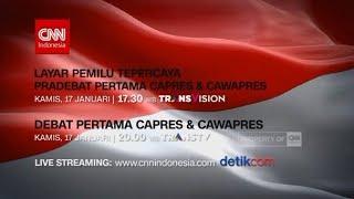 CNN Indonesia Siarkan Debat Perdana Capres & Cawapres 2019