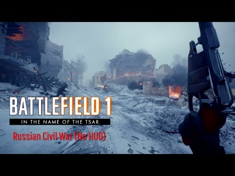 Battlefield 1 - The Russian Civil War Red Army Assault (No HUD)