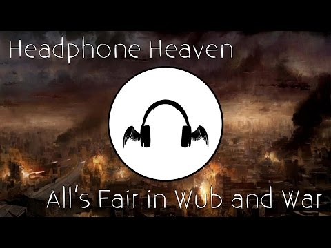 [Dubstep] Headphone Heaven - All's Fair In Wub And War