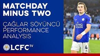Çağlar Söyüncü Analysed | Matchday Minus Two | 2019/20