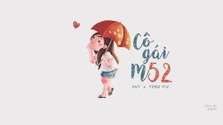 Cô Gái M52 ‣ HuyR Ft. Tùng Viu (lyric Video)