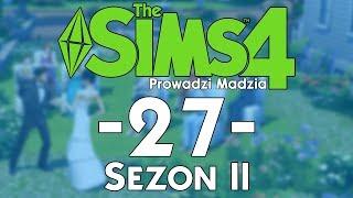 """The SimS 4 Sezon II #27 - """"Kiedy tyś się podpaliła?!"""""""