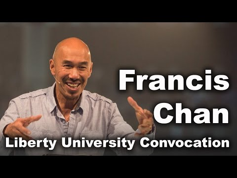 Francis Chan - Liberty University Convocation