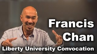 Francis Chan - Liberty University Convocation