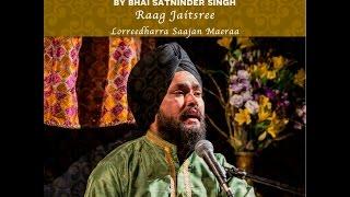 Raag Jaitsree - Lorreedharraa Saajan Maeraa - Satninder Singh Bodel