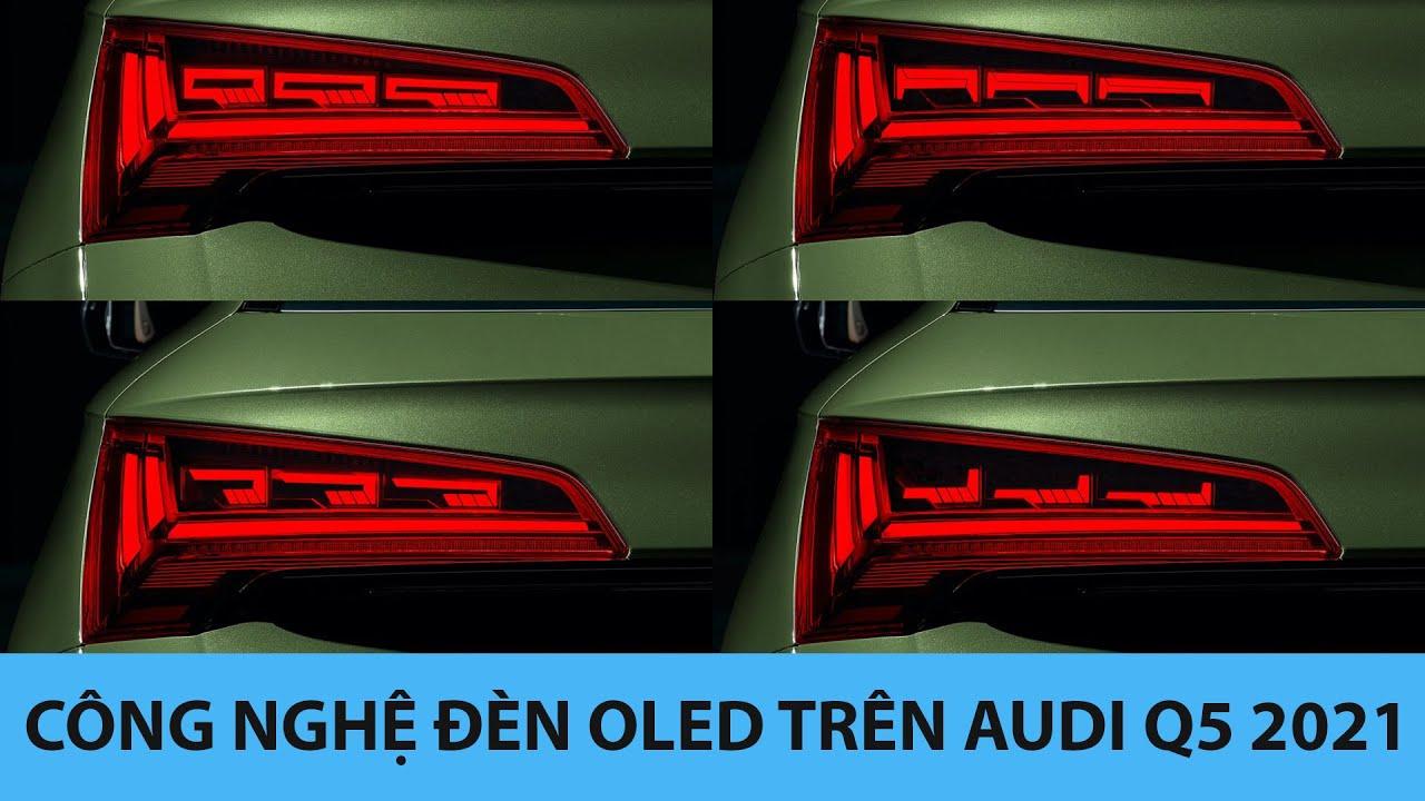 Khám phá công nghệ đèn chiếu sáng OLED đầu tiên trên thế giới trên Audi Q5 2021 |Hùng Xe cỏ|
