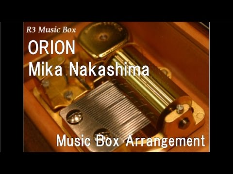 ORION/Mika Nakashima [Music Box]