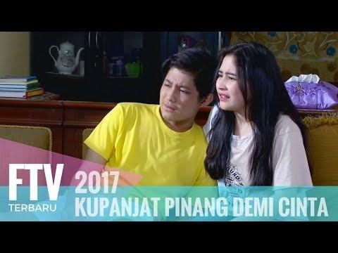 FTV Teuku Rassya & Prilly Latuconsina - KUPANJAT PINANG DEMI CINTA