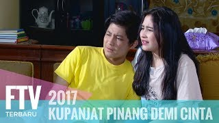 Download Video FTV Teuku Rassya & Prilly Latuconsina - KUPANJAT PINANG DEMI CINTA MP3 3GP MP4
