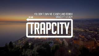 Download Grace - You Don't Own Me (ft. G-Eazy) (Candyland Remix) Mp3 and Videos
