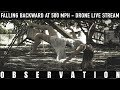 Falling backward at 500 mph - drone live stream