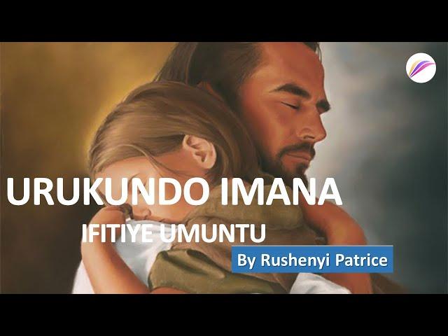 Urukundo Imana ifitiye Umuntu by Rushenyi Patrice 12