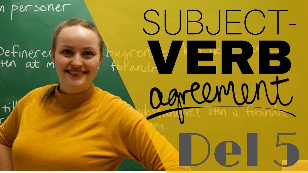 Hva gjør vi hvis subjektet er en liste?   Subject-verb agreement DEL 5