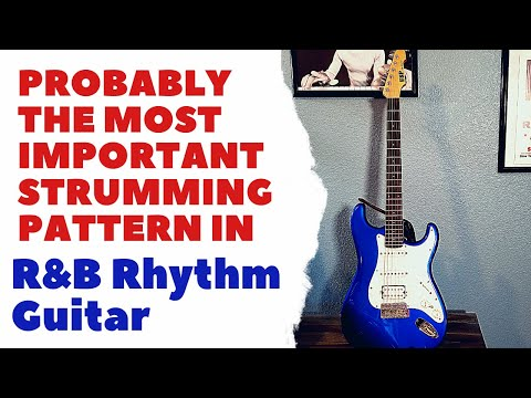 Probably the Most Important Strumming Pattern in R&B Rhythm Guitar