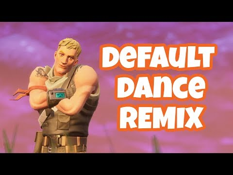 Fortnite Default Dance Remix