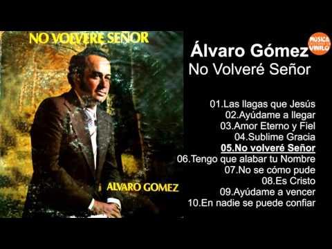 Álvaro Gómez - No Volveré Señor