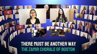There Must Be Another Way - The Zamir Chorale of Boston