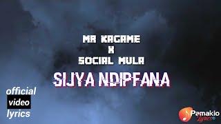 Sinjya ndipfana by Mr Kagame ft Social Mulla (official video lyrics 2018)