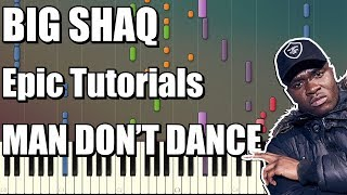 BIG SHAQ - MAN DON'T DANCE | EPIC Impossible Piano