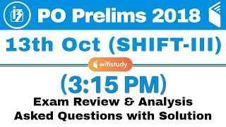IBPS PO Prelims (13 Oct 2018, Shift-III) Exam Analysis & Asked Questions