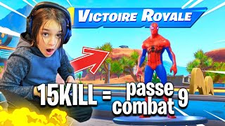 15 KILL - I BUY ALL SAISON PASSE 9 FORTNITE FOR THIS GAMIN