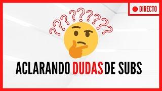 Aclarando DUDAS de subscriptores D (DIRECTO)
