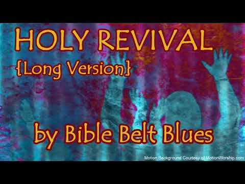 HOLY REVIVAL (Long Version) - Gospel Blues