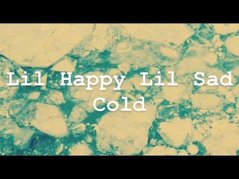 lil happy lil sad - cold