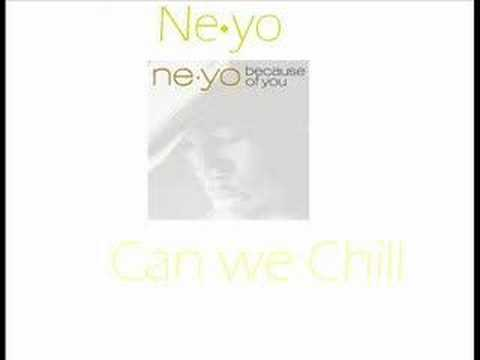 Ne-Yo - Can we Chill