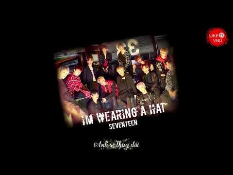 Unduh lagu [Like17VND][Vietsub] SEVENTEEN(세븐틴) - I'm Wearing A Hat (모자를 눌러 쓰고) Mp3 terbaru 2020
