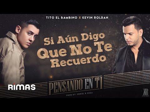 Pensando En Ti - Tito El Bambino Ft Kevin Roldan (@kevinroldankr)