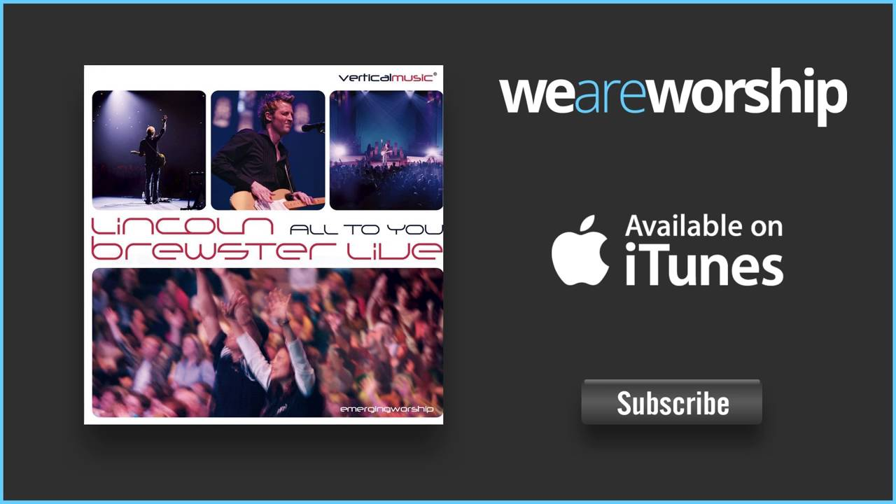 lincoln-brewster-you-are-the-one-live-weareworshipmusic