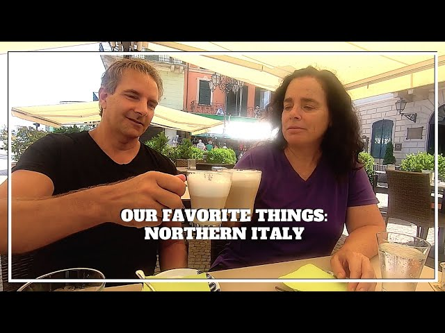 OUR FAVORITE THINGS: Northern Italy