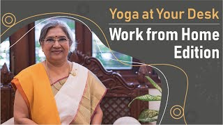 Yoga at Your Desk- Work from Home Edition || Dr. Hansaji Yogendra