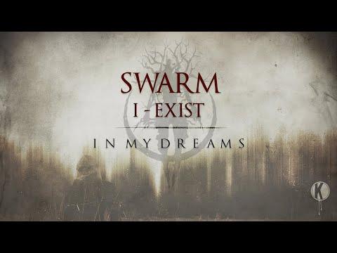 SWARM X I-Exist - In My Dreams