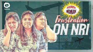 Frustrated Woman Frustration on NRI | Frustrated Woman Comedy Web Series | Sunaina | Khelpedia