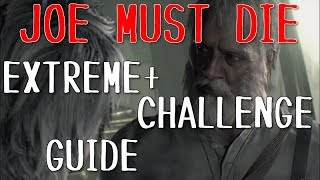 RE7 JOE MUST DIE EXTREME+ CHALLENGE GUIDE エクストリームチャレンジ+...