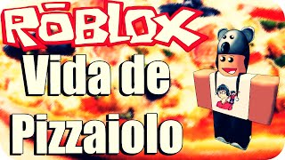 Roblox - Vida de Pizzaiolo Feat. PandinhaGame (Work at a Pizza Place) #5