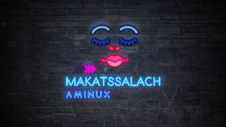 Amine Aminux- Makatssalach (VIDEO LYRICS) - أمين أمينوكس-مكتسالاش