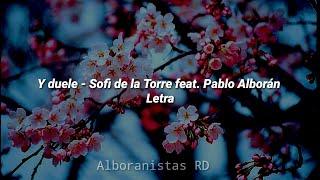 Y duele - Sofi de la Torre Feat. Pablo Alborán   Letra
