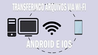 Como transferir arquivos do PC para o celular via Wi-fi (Android e iOS)