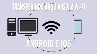 Como transferir arquivos do PC para o celular via Wi-fi (Android e iOS)