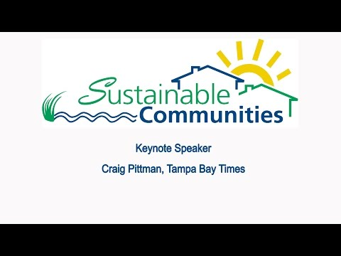 Sustainable Communities Workshop 2016 - Craig Pittman, Tampa Bay Times, Keynote Speaker