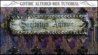 âšœGothic Altered Box Tutorialâšœ